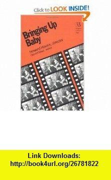 Bringing Up Baby Howard Hawks, director (Rutgers Films in Print) (9780813513416) Gerald Mast , ISBN-10: 0813513413  , ISBN-13: 978-0813513416 ,  , tutorials , pdf , ebook , torrent , downloads , rapidshare , filesonic , hotfile , megaupload , fileserve