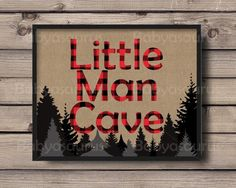Little Man Cave Wall Art, Rustic Lumberjack Buffalo Plaid, Plaid Nursery, Boys Room, A Man Cave wall print for the bold little one who is always ready for an adventure. A burlap background with red & black rustic lumberjack style Baby Boy Rooms, Baby Boy Nurseries, Baby Bedroom, Nursery Room, Nursery Decor, Plaid Nursery, Man Cave Wall Art, Rustic Wall Decor, Rustic Art