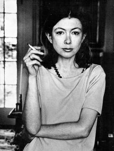 This woman (Joan Didion) is my hero and my inspiration. She's just the best.