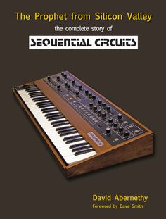 Amazon.co.jp: The Prophet from Silicon Valley: The complete story of Sequential Circuits (English Edition) 電子書籍: Dave Smith: Kindleストア