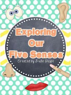 Exploring Our Five Senses Unit This Five Senses Unit is a great way for your students to explore and enjoy using the five senses!