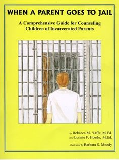 """""""When a Parent Goes to Jail: A Comprehensive Guide for Counseling Children of Incarcerated Parents"""" by Rebecca M. Mental Health Counseling, Counseling Psychology, Group Counseling, Counseling Activities, School Psychology, Therapy Activities, Forensic Psychology, Elementary School Counseling, School Social Work"""