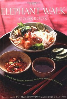 The Elephant Walk Cookbook: The Exciting World of Cambodian Cuisine from the Nationally Acclaimed Restaurant
