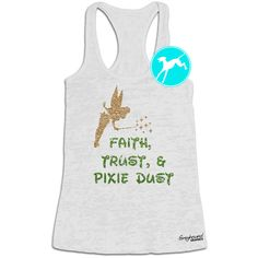 Workout Tank Tinkerbell Faith Trust and Pixie Dust Run Disney Burnout... ($25) ❤ liked on Polyvore