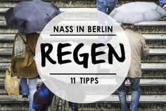 Diese 11 Dinge zeigen, dass Regen in Berlin gar nicht so schlimm ist.