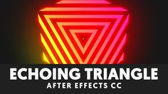T041 Retro Echoing Triangle Cube After Effects Tutorial