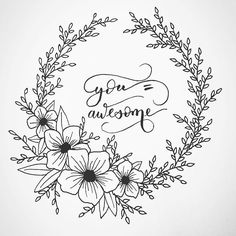 You are awesome. with and Mh… You are awesome. Floral Drawing, Drawing Flowers, Wreath Drawing, Pen Art, Hand Embroidery Patterns, Bullet Journal Inspiration, You Are Awesome, Designs To Draw, Doodle Art