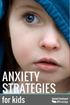 Simple Anxiety Strategies for Kids - Social Emotional Workshop