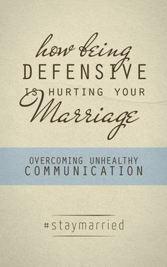How Being Defensive is Hurting Your Marriage - a #staymarried blog