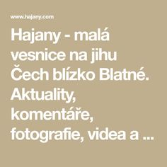 Hajany - malá vesnice na jihu Čech blízko Blatné. Aktuality, komentáře, fotografie, videa a další. Math Equations