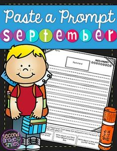 September Paste a Prompt (Writing Prompts)- motivate reluctant writers by offering elements of choice while still ensuring that students practice personal narrative, informative/expository, opinion, descriptive, and creative writing $