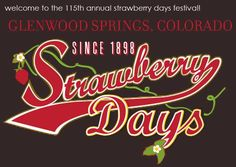We had a great time at the Glenwood Springs, CO Strawberry Days Festival June 15-17, 2012.