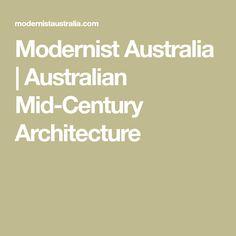Modernist Australia | Australian Mid-Century Architecture