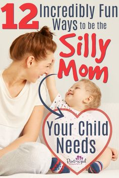 12 Incredibly Fun ways to be the silly mom your child needs! So important for mom and child! #motherhood #parenting #momlife #moms #mommy #parentingtips #raisingkids #family