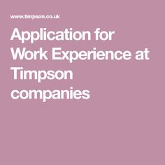 Application for Work Experience at Timpson companies How To Plan, Digital
