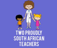 Two Proudly South African Teachers!