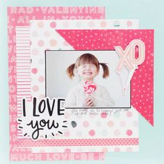 Layout: Lovely Projects featuring the NEW Hello Love Collection from Crate Paper