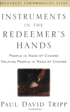 Instruments in the Redeemer's Hands: People in Need of Change Helping People in Need of Change (Resources for Changing Lives) by Paul David Tripp http://www.amazon.com/dp/0875526071/ref=cm_sw_r_pi_dp_p5WZub0QVWJ4T