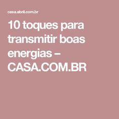 10 toques para transmitir boas energias – CASA.COM.BR