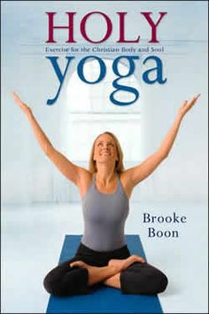 Holy Yoga: Exercise for the Christian Body and Soul. I am reading this book now, along with taking classes from my daughter who will soon be a certified Holy Yoga instructor. Good stuff!