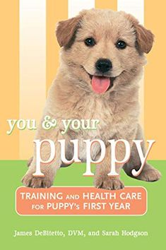 You and Your Puppy: Training and Health Care for Your Puppy's First Year (Howell Reference Books)