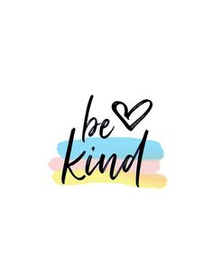 Be Kind Printable Quotes, Be Kind Printables, Be Kind Quotes, Be Kind Inspirational Quote Work Motivational Quotes, Work Quotes, Cute Quotes, Inspirational Quotes, Be Kind Quotes, Change Quotes, Be Kind To Yourself Quotes, Positive Vibes, Positive Quotes