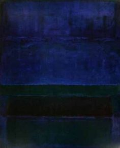 """Mark Rothko's """"Blue Green and Brown"""" """"I'm not an abstractionist. I'm not interested in the relationship of color or form or anything else. I'm interested only in expressing basic human emotions: tragedy, ecstasy, doom, and so on."""" ~Mark Rothko"""