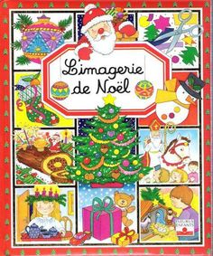 L'imagerie de Noël  Conception et textes  Emilie Beaumont  Images  Colette David - Yvette Barbetti  Editions FLEURUS, Paris