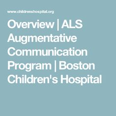 Overview   ALS Augmentative Communication Program   Boston Children's Hospital