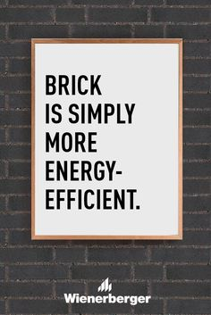 Brick is simply more energy-efficient Natural Building, Energy Efficiency, Building Materials, Save Energy, Improve Yourself, Brick, Life, Construction Materials, Energy Conservation