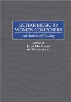 Janna MacAuslen and Kristan Aspen, Guitar Music by Women Composers.