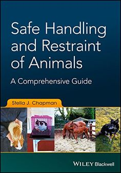 Download Safe Handling and Restraint of Animals: A Comprehensive Guide Pdf e-Book