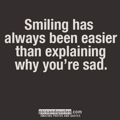 "Somedays it is hard to forget, and you won't tell the truth so. ""insert fake smile here"" Fake Smile Quotes, Sad Quotes, Great Quotes, Quotes To Live By, Motivational Quotes, Life Quotes, Inspirational Quotes, Sorrow Quotes, Depressing Quotes"