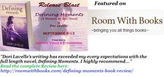 #DefiningMoments by Dori Lavelle featured on @roomwbooks..Checkout the book, read the #Review and also enter the #Giveaways to win cool prizes including a Kindle! http://roomwithbooks.com/defining-moments-book-review/  #ReleaseBlast #Romance #MomentsInTimeSeries