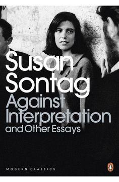 """Susan Sontag on the Trouble with Treating Art and Cultural Material as """"Content"""" 