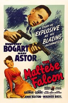The Maltese Falcon, directed by John Huston, based on the novel by Dashiell Hammett (1941), arguably the first film noir.