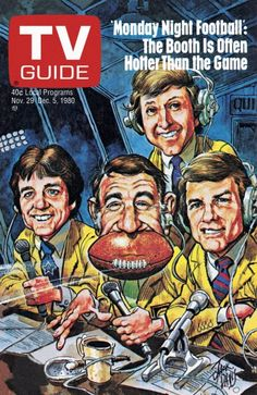 TV Guide November 29, 1980 - Don Meredith, Howard Cosell, Fran Tarkenton and Frank Gifford of Monday Night Football. Illustration by Jack Davis