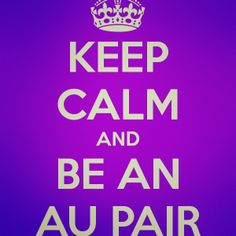 Keep calm and be an Au Pair Pair Programming, Improve Your English, Make New Friends, Keep Calm, Adventure Travel, Improve Yourself, My Life, Quotes, Stay Calm
