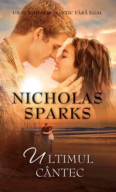 Nicholas Sparks is another outstanding romantic writer.