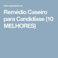 Remédio Caseiro para Candidíase (10 MELHORES)
