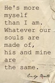 Wuthering Heights / Emily Bronte I want this as a tattoo. the words Love Quotes For Him, Great Quotes, Quotes To Live By, Me Quotes, Inspirational Quotes, Super Quotes, Vows Quotes, Career Quotes, Success Quotes