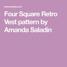Four Square Retro Vest pattern by Amanda Saladin