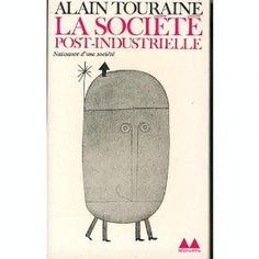 Alain Touraine. La Société post-industrielle: Amazon.fr: Alain Touraine: Livres Amazon Fr, Sociology, Industrial, Livres