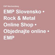 EMP Slovensko • Rock & Metal Online Shop • Objednajte online • EMP