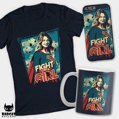 'Fight Like A Girl' a Kara Danvers as Supergirl design by TomTrager. #SuperGirl #KaraDanvers #TShirt #Tee #Mug #PhoneCase