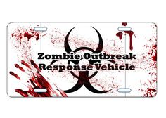 LICENSE PLATE CAR TAG NOVELTY PLATE ZOMBIE OUTBREAK RESPONSE VEHICLE BLOODY
