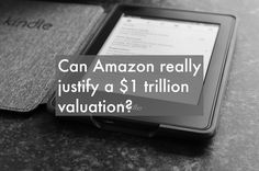 Can Amazon really justify a $1 trillion valuation? Thing 1, Ecommerce Hosting, Posts, Amazon, Business, Blog, Messages, Amazons, Riding Habit