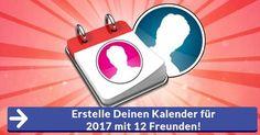 Erstelle Deinen Kalender für 2017 mit 12 Freunden!