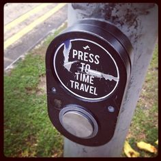 Press button to Time Travel