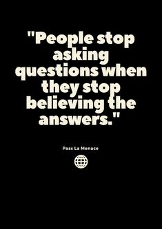 """People stop asking questions when they stop believing the answers. Questions To Ask, This Or That Questions, Proverbs Quotes, Believe, People, Faith, Folk"